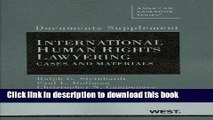 Read Documents Supplement to International Human Rights Lawyering, Cases and Materials Ebook Free