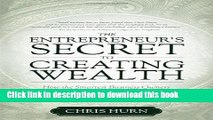 Read The Entrepreneur s Secret to Creating Wealth: How The Smartest Business Owners Build Their