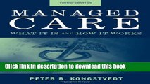 PDF Managed Care: What It Is And How It Works (Managed Health Care Handbook ( Kongstvedt)) [Read]