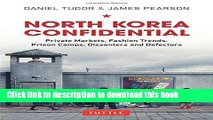 Read Books North Korea Confidential: Private Markets, Fashion Trends, Prison Camps, Dissenters and