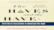 Download Books The Haves and the Have-Nots: A Brief and Idiosyncratic History of Global Inequality