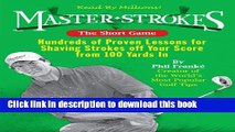 [PDF] Master Strokes: The Short Game: Hundreds of Proven Lessons for Shaving Strokes Off Your