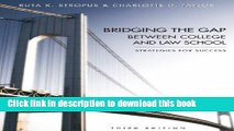 Read Books Bridging the Gap Between College and Law School: Strategies for Success, Third Edition