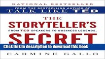 Read The Storyteller s Secret: From TED Speakers to Business Legends, Why Some Ideas Catch On and