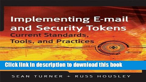 Read Implementing Email and Security Tokens: Current Standards, Tools, and Practices  PDF Free