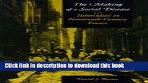 [PDF] The Making of a Social Disease: Tuberculosis in Nineteenth-Century France [Download] Full