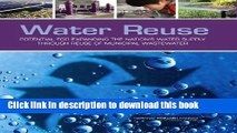 Download Water Reuse: Potential for Expanding the Nation s Water Supply Through Reuse of Municipal