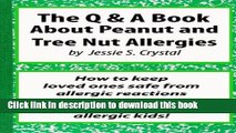 Read Books A Q A Book about Peanuts and Tree Nut Allergies: How to Keep Loved Ones Safe from