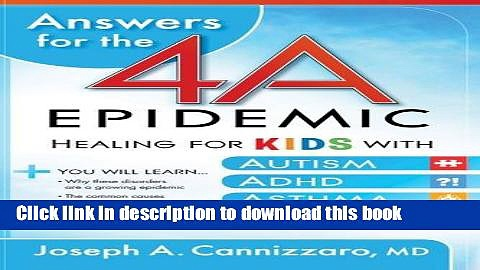 Read Books Answers for the 4-A Epidemic: Healing for Kids with Autism, ADHD, Asthma, and Allergies