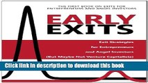 Read Early Exits: Exit Strategies for Entrepreneurs and Angel Investors (But Maybe Not Venture