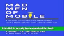 Read Mad Men of Mobile:  Leading Entrepreneurs and Innovators Share Their Stories, from SIRI to