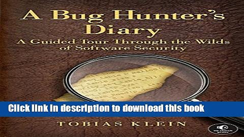 Read A Bug Hunter s Diary: A Guided Tour Through the Wilds of Software Security Ebook Free