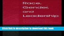 Read Race, Gender, and Leadership: Re-envisioning Organizational Leadership From the Perspectives
