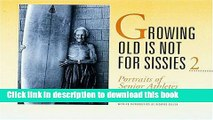 Read Growing Old Is Not for Sissies 2: Portraits Of Senior Athletes Ebook Online