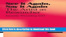 Download Book See It Again, Say It Again: The Artist as Researcher ebook textbooks