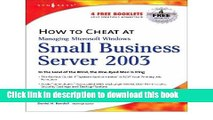 Read How to Cheat at Managing Windows Small Business Server 2003: In the Land of the Blind, the