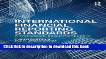 Download Books International Financial Reporting Standards: A Framework-Based Perspective E-Book
