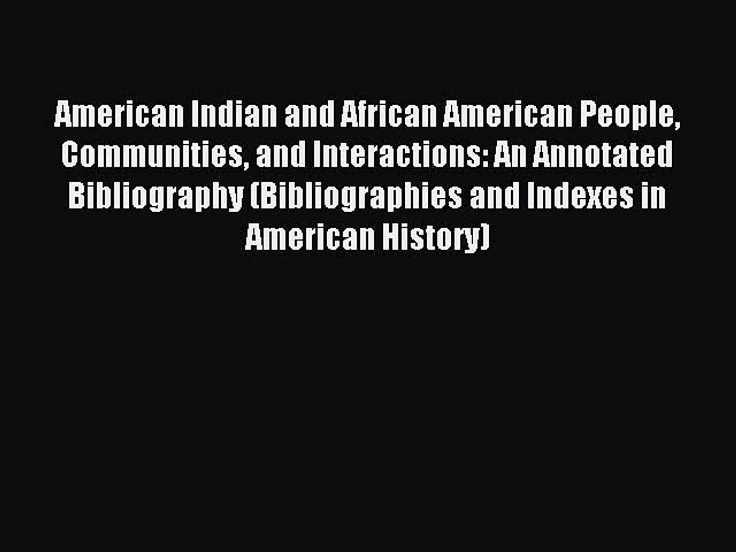 Read American Indian and African American People Communities and Interactions: An Annotated