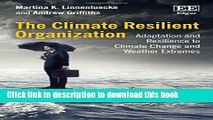 Read Books The Climate Resilient Organization: Adaptation and Resilience to Climate Change and