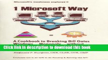 Read 1 Microsoft Way: A Cookbook To Breaking Bill Gates Windows Monopoly Without Breaking Windows