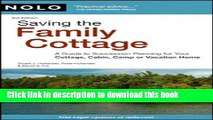 Read Saving the Family Cottage: A Guide to Succession Planning for Your Cottage, Cabin, Camp or