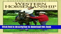 PDF Western Horsemanship: The Complete Guide to Riding the Western Horse  Read Online