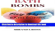 Read Bath Bombs: Fizzy World Of Bath Bombs, Amazing Recipes To Create Beautiful And Creative Bath