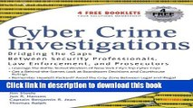 Read Cyber Crime Investigations: Bridging the Gaps Between Security Professionals, Law