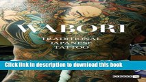 Read Book Wabori, Traditional Japanese Tattoo: Classic Japanese tattoos from the masters. E-Book