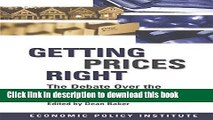 Read Book Getting Prices Right: Debate Over the Consumer Price Index: Debate Over the Consumer