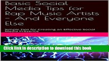 Read Basic Social Media Tips for Rap Music Artists - And Everyone Else: Simple Tips for Creating