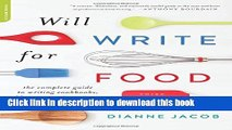 Read Book Will Write for Food: The Complete Guide to Writing Cookbooks, Blogs, Memoir, Recipes,
