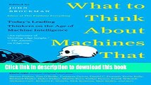 Read What to Think About Machines That Think  Today s Leading Thinkers on the Age of Machine