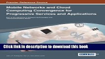 Read Mobile Networks and Cloud Computing Convergence for Progressive Services and Applications