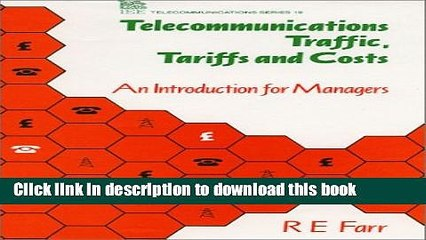 Read Telecommunications Traffic, Tariffs and Costs: An Introduction for Managers (Iee