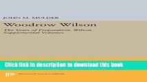 Read Book Woodrow Wilson: The Years of Preparation. Wilson Supplemental Volumes (Papers of Woodrow