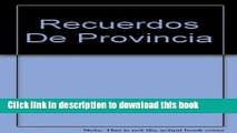 Download Book Recuerdos De Provincia (Spanish Edition) E-Book Download