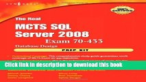 Read The Real MCTS SQL Server 2008 Exam 70-433 Prep Kit: Database Design  Ebook Free