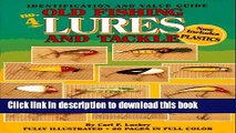 [PDF] Old Fishing Lures and Tackle: An Identification and Value Guide (Old Fishing Lures   Tackle)