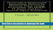 [PDF]  Networked Humanoid Animation Driven by Human Voice Using Extensible 3D (X3D), H-Anim and