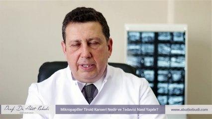 Mikropapiller Tiroid Kanseri Nedir ve Tedavisi Nasıl Yapılır?