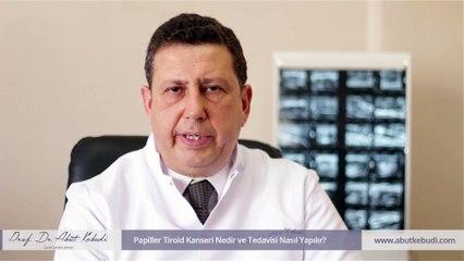 Papiller Tiroid Kanseri Nedir ve Tedavisi Nasıl Yapılır?