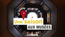 Une saison aux musées - Le Havre