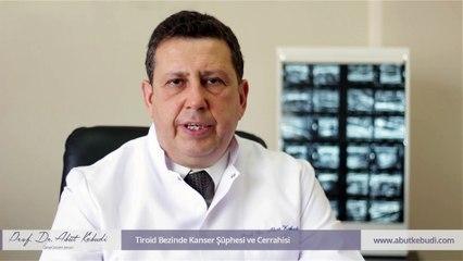 Tiroid Bezinde Kanser Şüphesi ve Cerrahisi