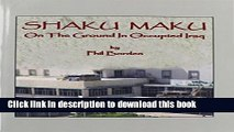 [PDF]  Shaku Maku: On the Ground in Occupied Baghdad  [Read] Online