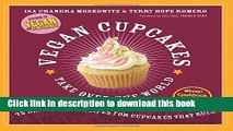 Read Vegan Cupcakes Take Over the World: 75 Dairy-Free Recipes for Cupcakes that Rule  PDF Free