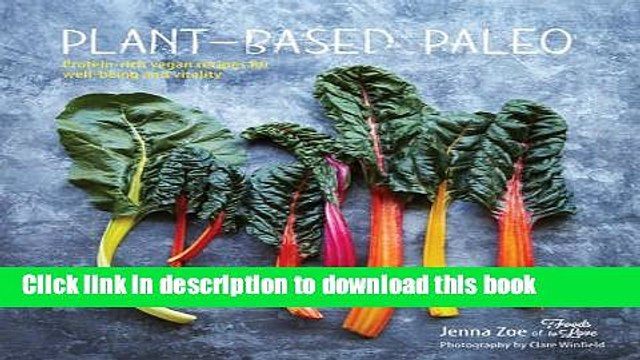 Read Plant-based Paleo: Protein-rich vegan recipes for well-being and vitality  Ebook Free
