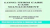 Read Long-Term Care Case Management: Design and Evaluation  PDF Free