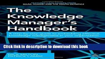 Read The Knowledge Manager s Handbook: A Step-by-Step Guide to Embedding Effective Knowledge