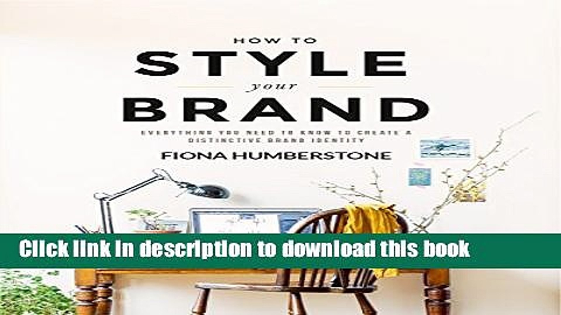 Download Books How to Style Your Brand: Everything You Need to Know to Create a Distinctive Brand